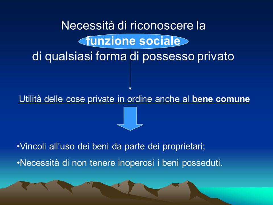 Necessità di riconoscere la funzione sociale