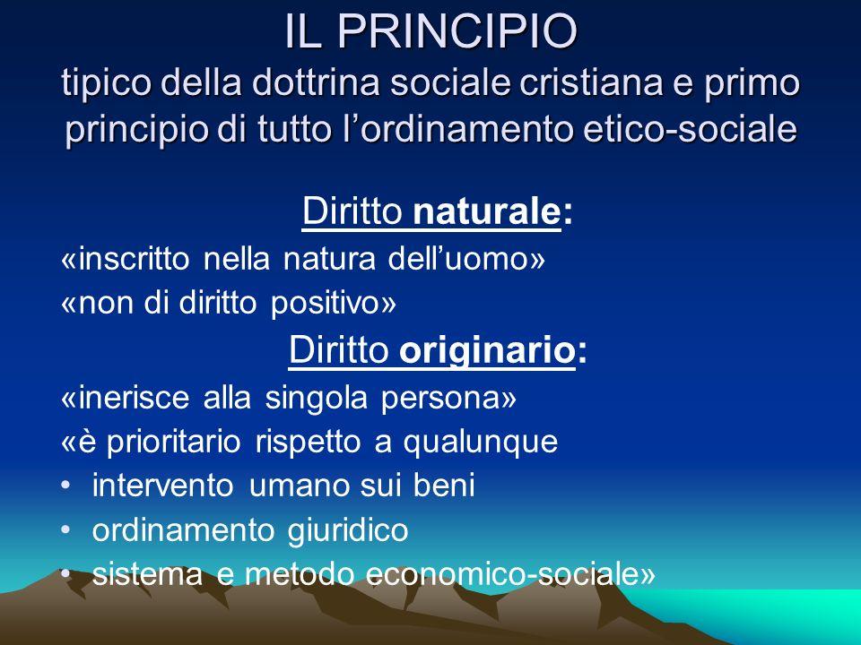 IL PRINCIPIO tipico della dottrina sociale cristiana e primo principio di tutto l'ordinamento etico-sociale