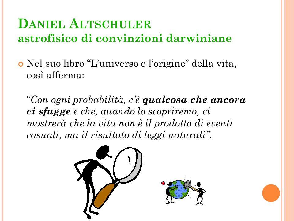 Daniel Altschuler astrofisico di convinzioni darwiniane