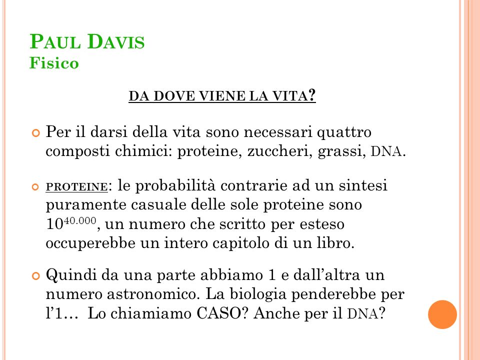Paul Davis Fisico da dove viene la vita