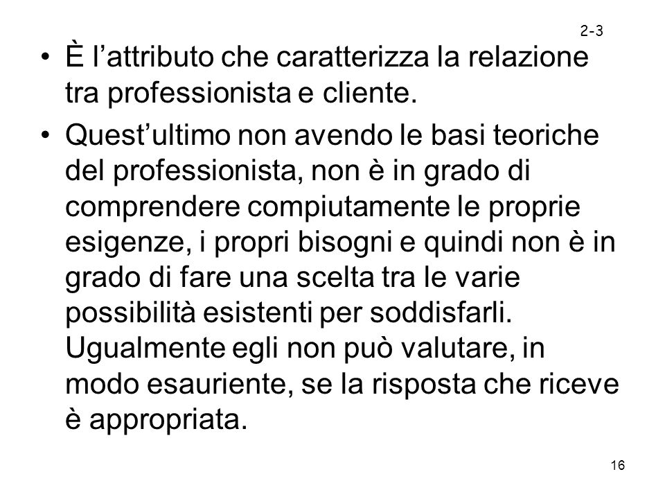 2-3 È l'attributo che caratterizza la relazione tra professionista e cliente.