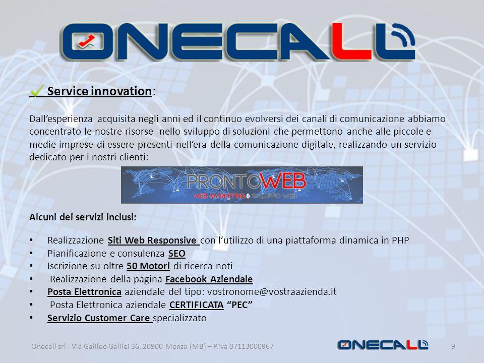 Service innovation: Dall'esperienza acquisita negli anni ed il continuo evolversi dei canali di comunicazione abbiamo.