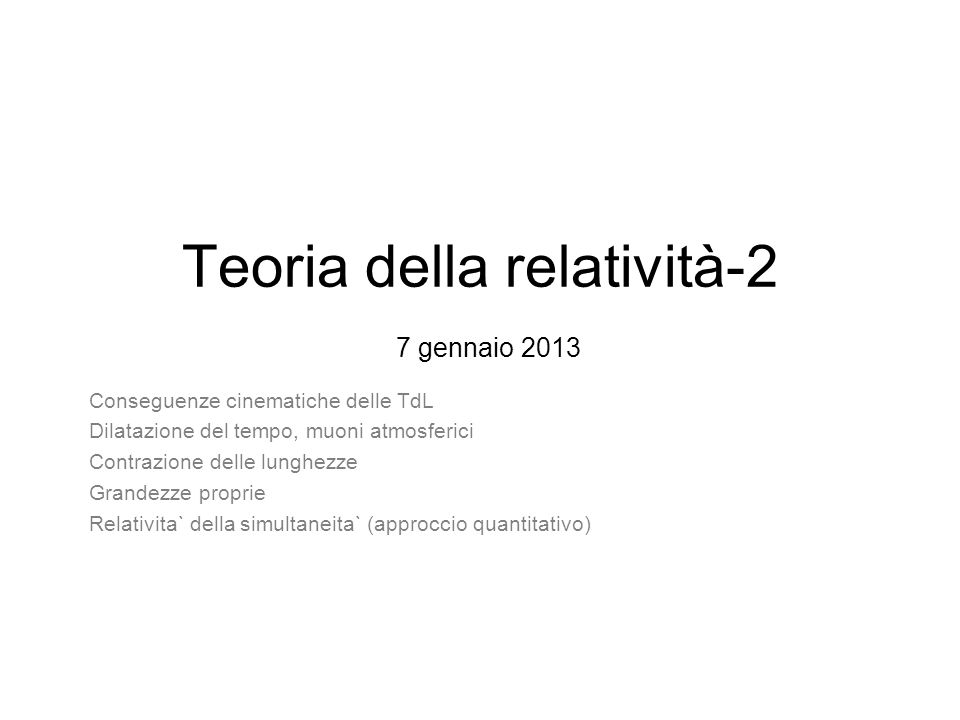 Teoria della relatività-2 7 gennaio 2013