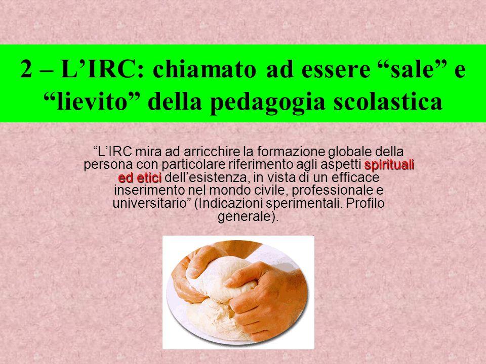 2 – L'IRC: chiamato ad essere sale e lievito della pedagogia scolastica