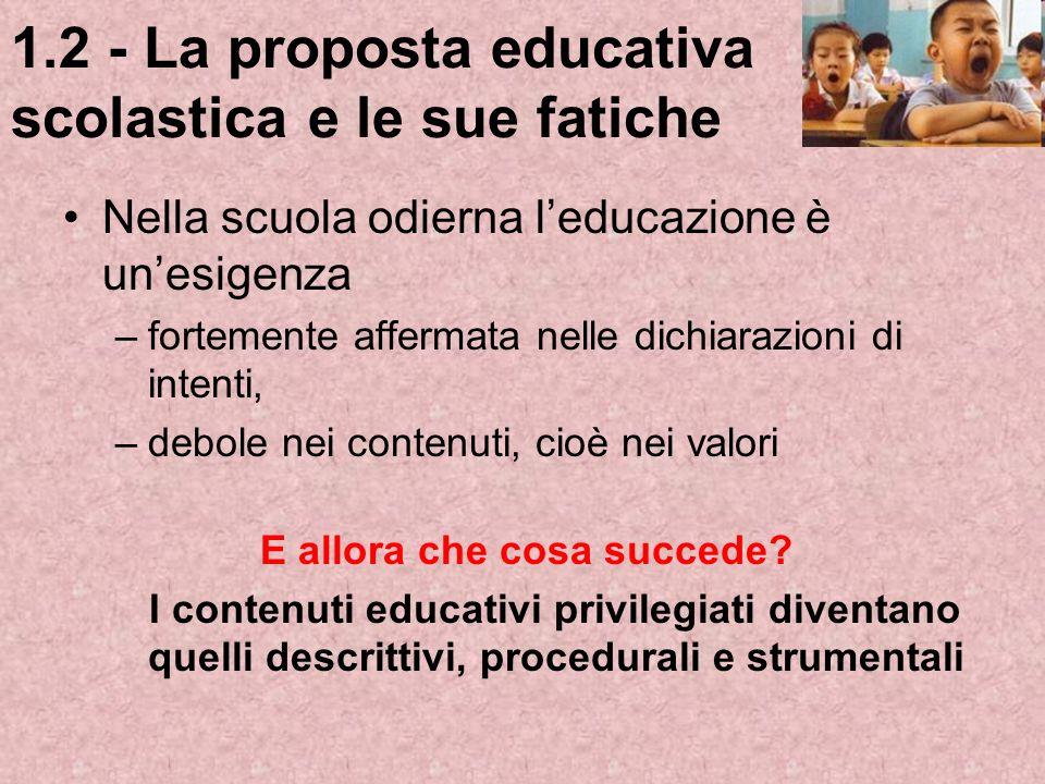 1.2 - La proposta educativa scolastica e le sue fatiche