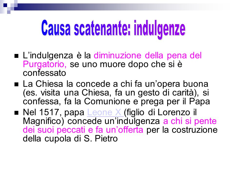 Causa scatenante: indulgenze