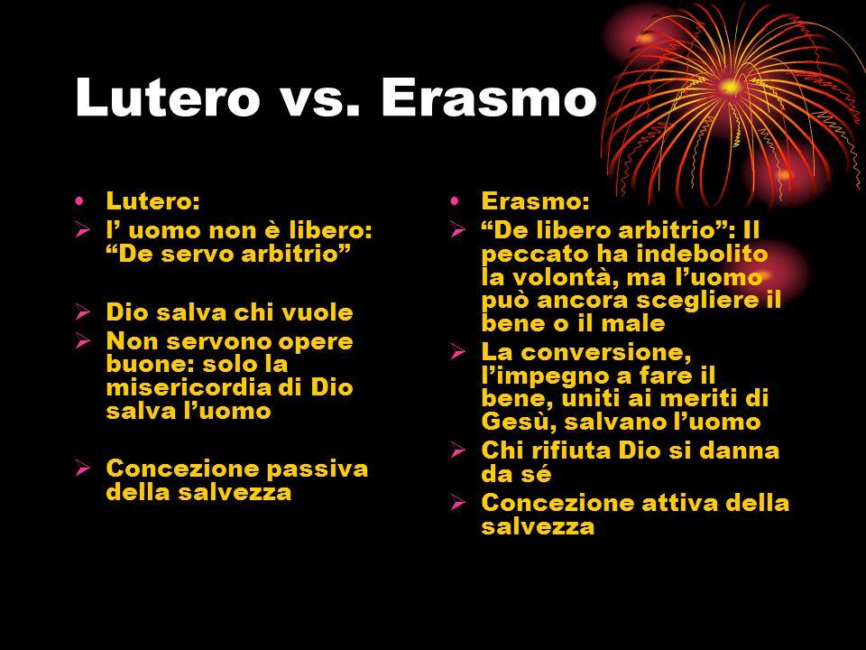 Lutero vs. Erasmo Lutero: l' uomo non è libero: De servo arbitrio