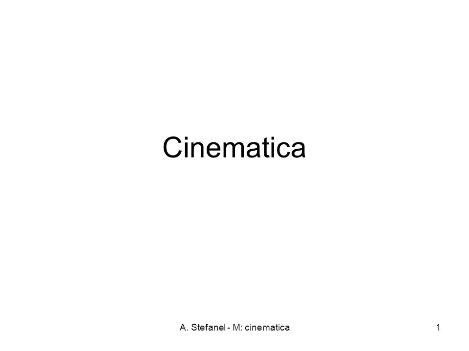A. Stefanel - M: cinematica