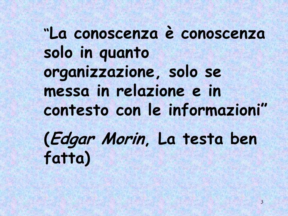 (Edgar Morin, La testa ben fatta)
