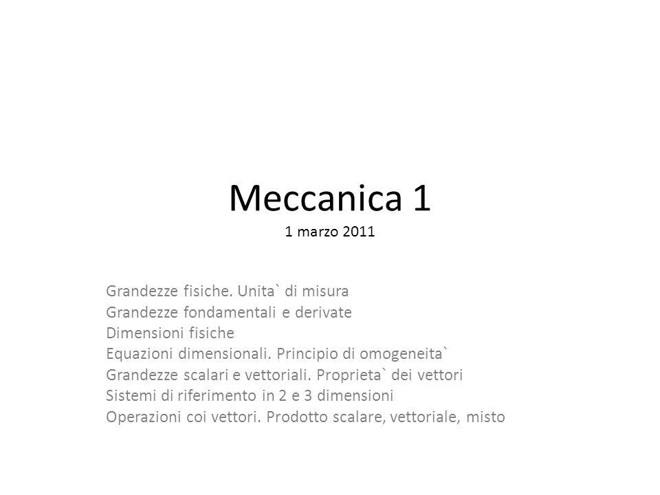 Meccanica 1 1 marzo 2011 Grandezze fisiche. Unita` di misura