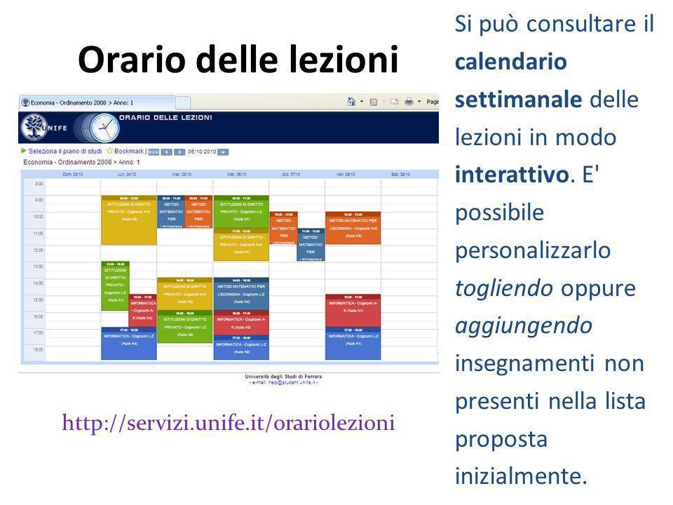 Si può consultare il calendario settimanale delle lezioni in modo interattivo. E possibile personalizzarlo togliendo oppure aggiungendo insegnamenti non presenti nella lista proposta inizialmente.
