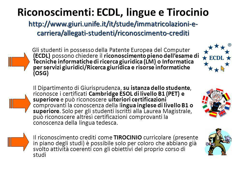 Riconoscimenti: ECDL, lingue e Tirocinio http://www. giuri. unife