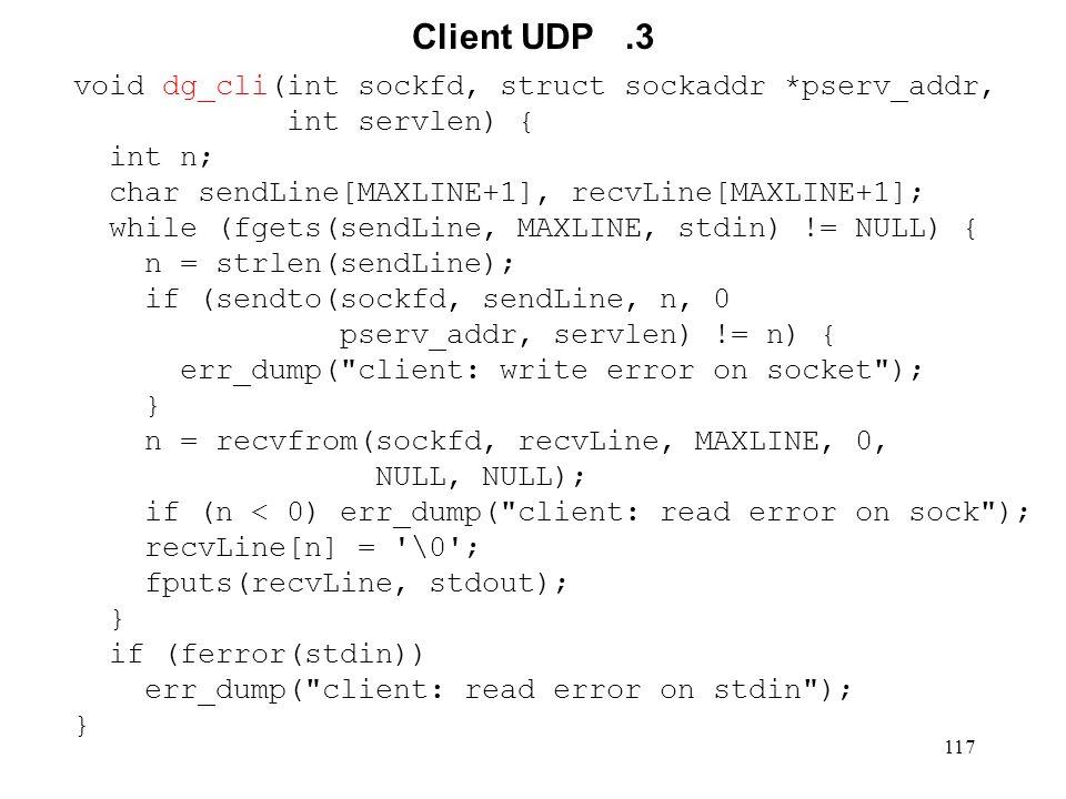 Client UDP .3 void dg_cli(int sockfd, struct sockaddr *pserv_addr,
