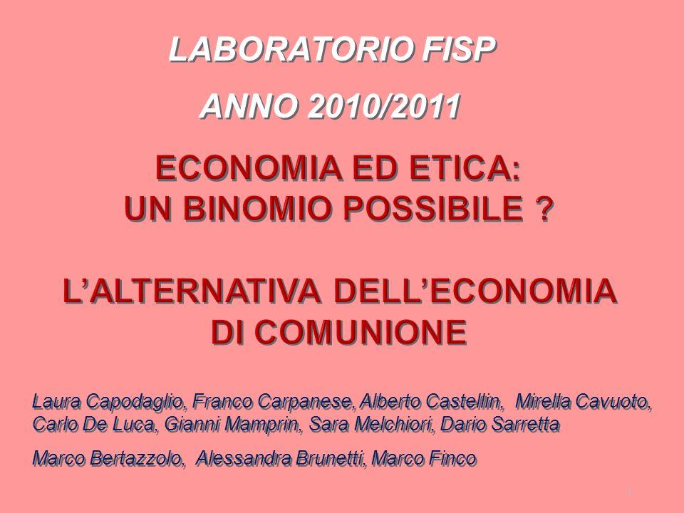 LABORATORIO FISP ANNO 2010/2011. ECONOMIA ED ETICA: UN BINOMIO POSSIBiLE L'ALTERNATIVA DELL'ECONOMIA DI COMUNIONE.