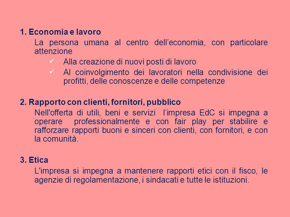 1. Economia e lavoro La persona umana al centro dell'economia, con particolare attenzione. Alla creazione di nuovi posti di lavoro.