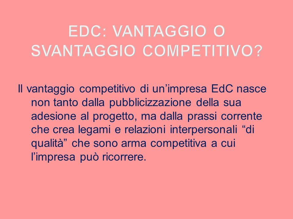 EDC: VANTAGGIO O SVANTAGGIO COMPETITIVO