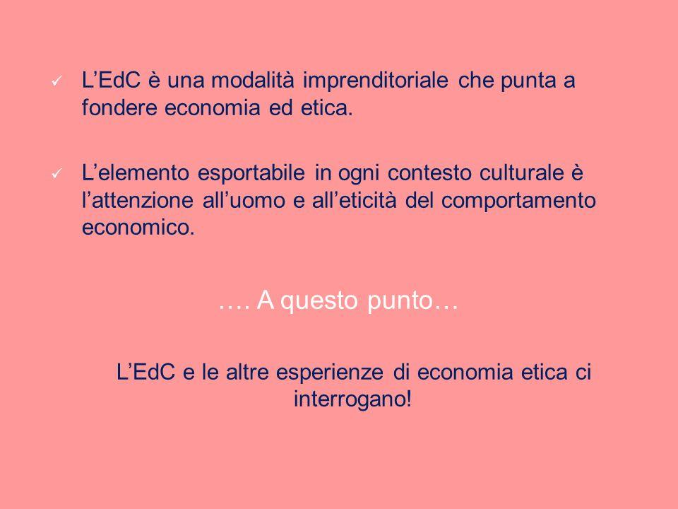 L'EdC e le altre esperienze di economia etica ci interrogano!
