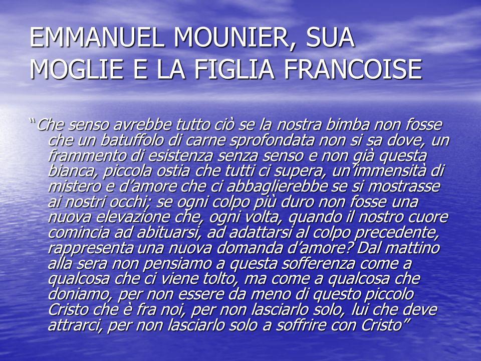EMMANUEL MOUNIER, SUA MOGLIE E LA FIGLIA FRANCOISE
