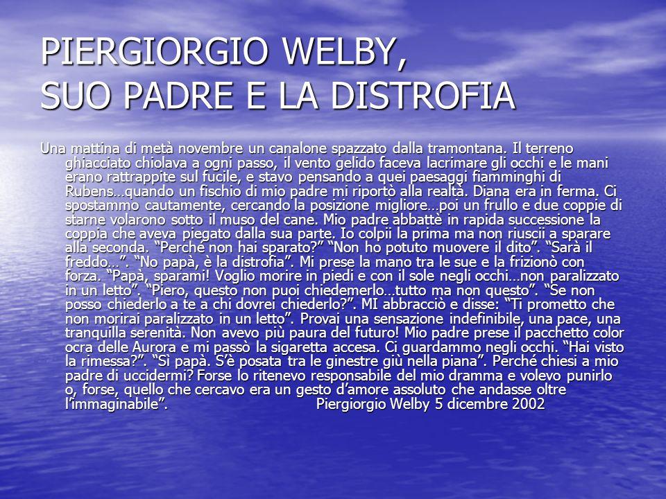 PIERGIORGIO WELBY, SUO PADRE E LA DISTROFIA