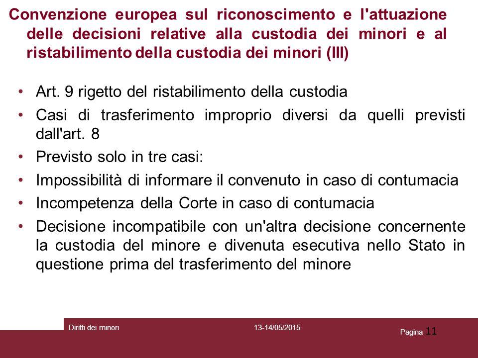 Art. 9 rigetto del ristabilimento della custodia