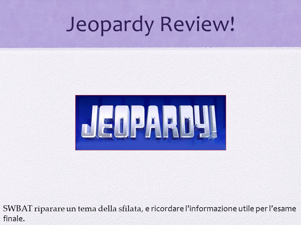 Jeopardy Review.