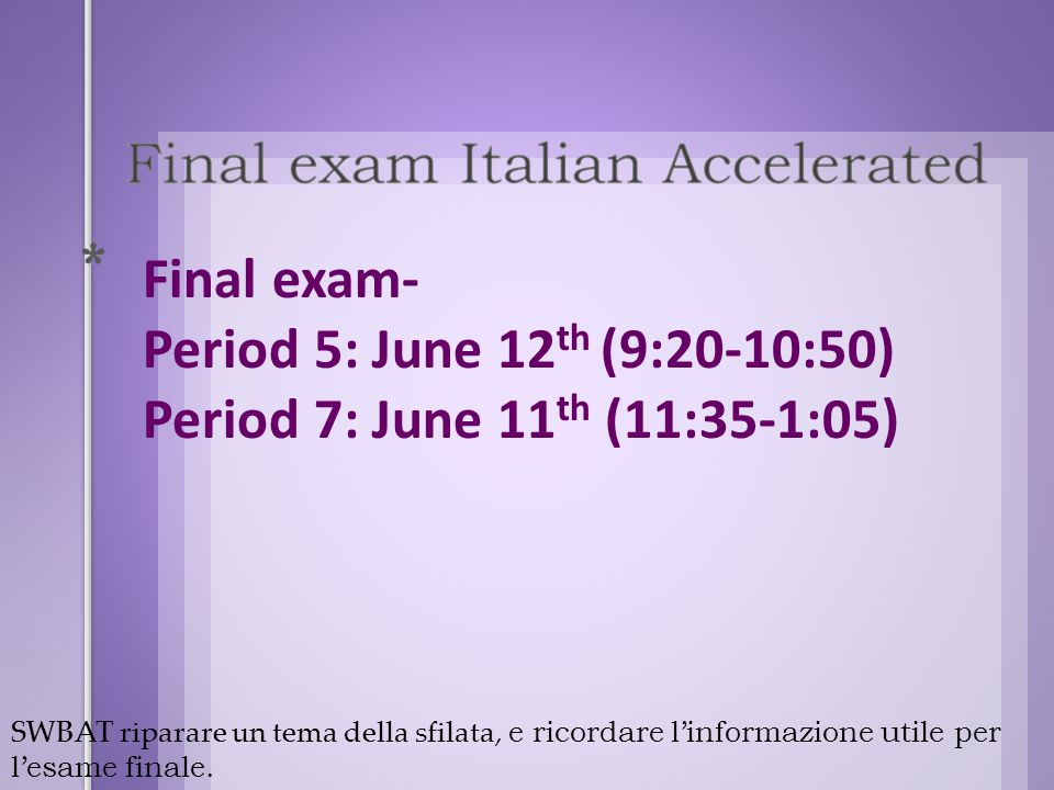 Final exam- Period 5: June 12th (9:20-10:50)