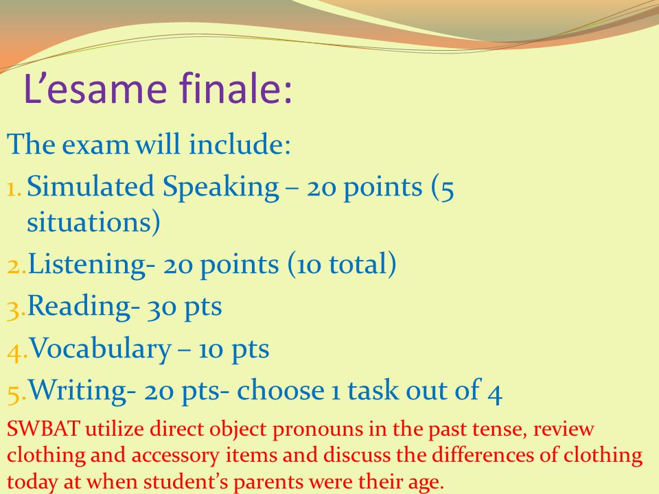 L'esame finale: The exam will include: