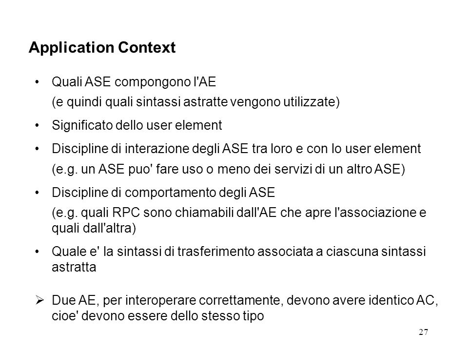 Application Context Quali ASE compongono l AE