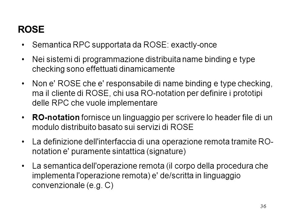 ROSE Semantica RPC supportata da ROSE: exactly-once