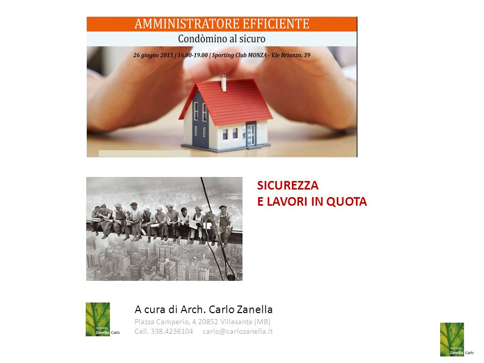 SICUREZZA E LAVORI IN QUOTA A cura di Arch. Carlo Zanella