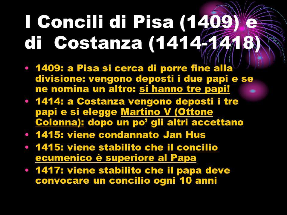 I Concili di Pisa (1409) e di Costanza (1414-1418)