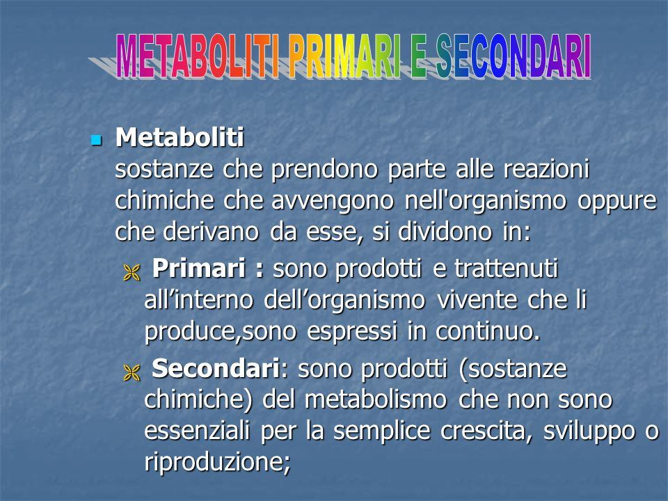 METABOLITI PRIMARI E SECONDARI