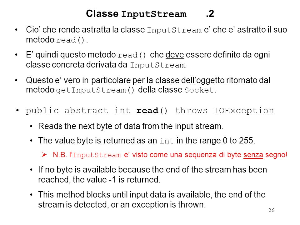 Classe InputStream .2 public abstract int read() throws IOException