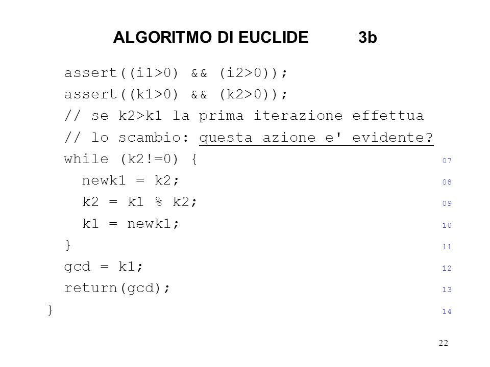 ALGORITMO DI EUCLIDE 3b assert((i1>0) && (i2>0));