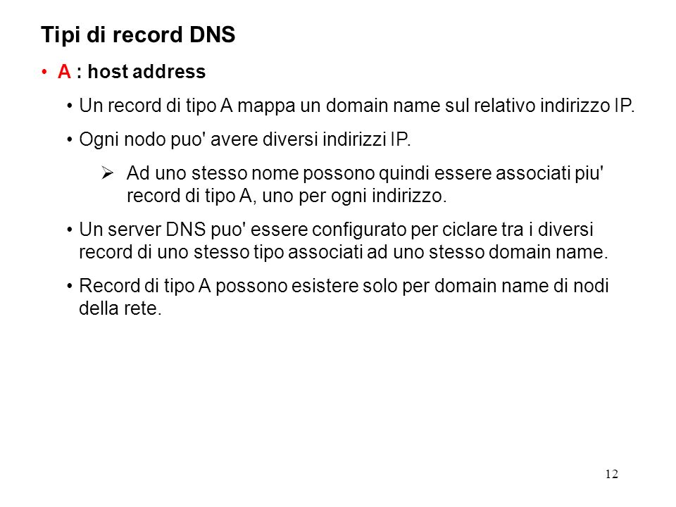 Tipi di record DNS A : host address