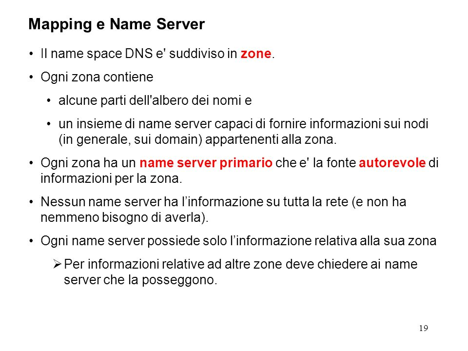 Mapping e Name Server Il name space DNS e suddiviso in zone.