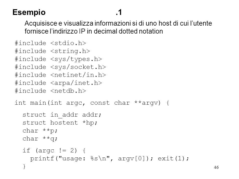 Esempio .1 Acquisisce e visualizza informazioni si di uno host di cui l'utente fornisce l'indirizzo IP in decimal dotted notation.