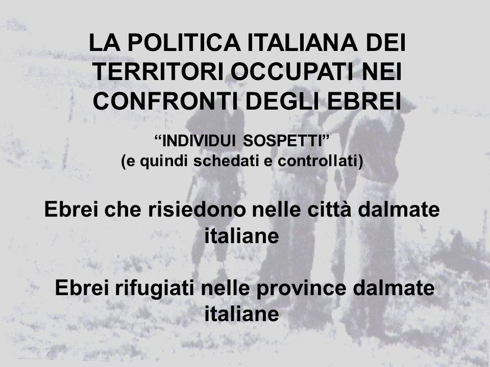 LA POLITICA ITALIANA DEI TERRITORI OCCUPATI NEI CONFRONTI DEGLI EBREI