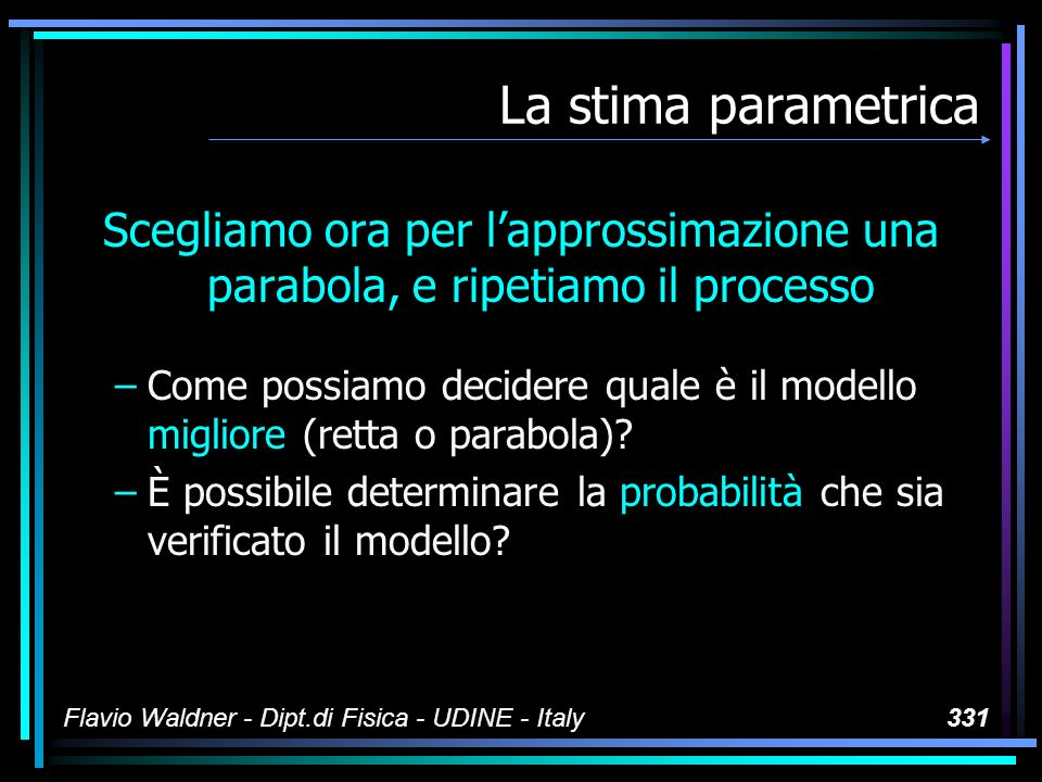 Flavio Waldner - Dipt.di Fisica - UDINE - Italy