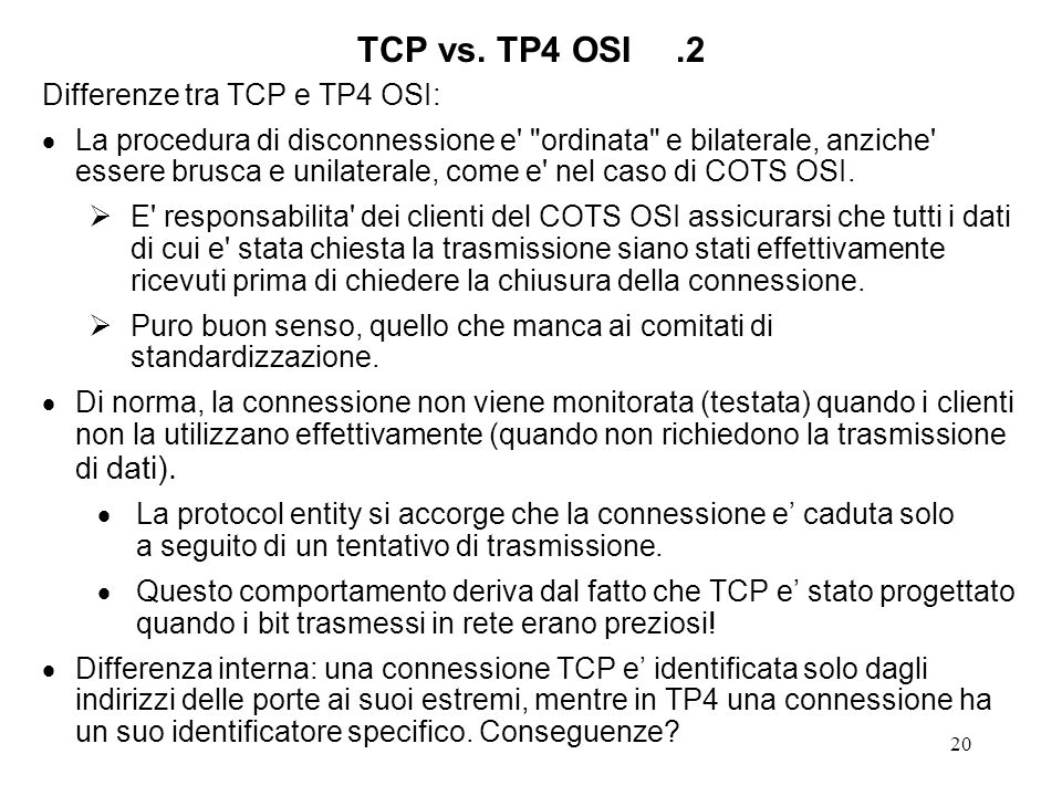 TCP vs. TP4 OSI .2 Differenze tra TCP e TP4 OSI: