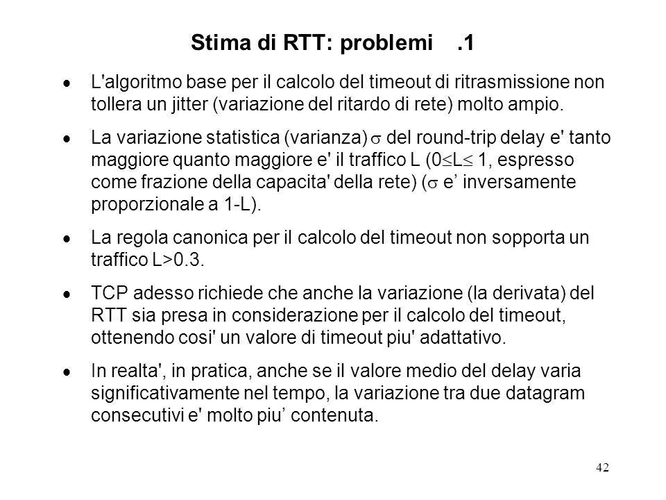 Stima di RTT: problemi .1