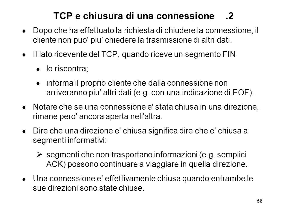 TCP e chiusura di una connessione .2