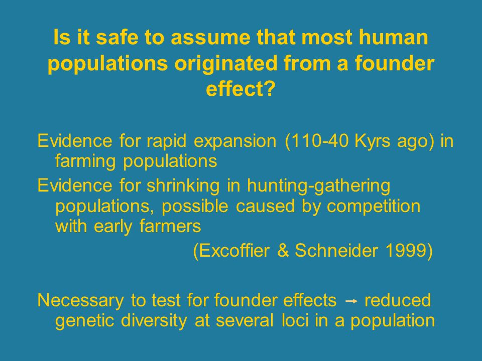 Is it safe to assume that most human populations originated from a founder effect
