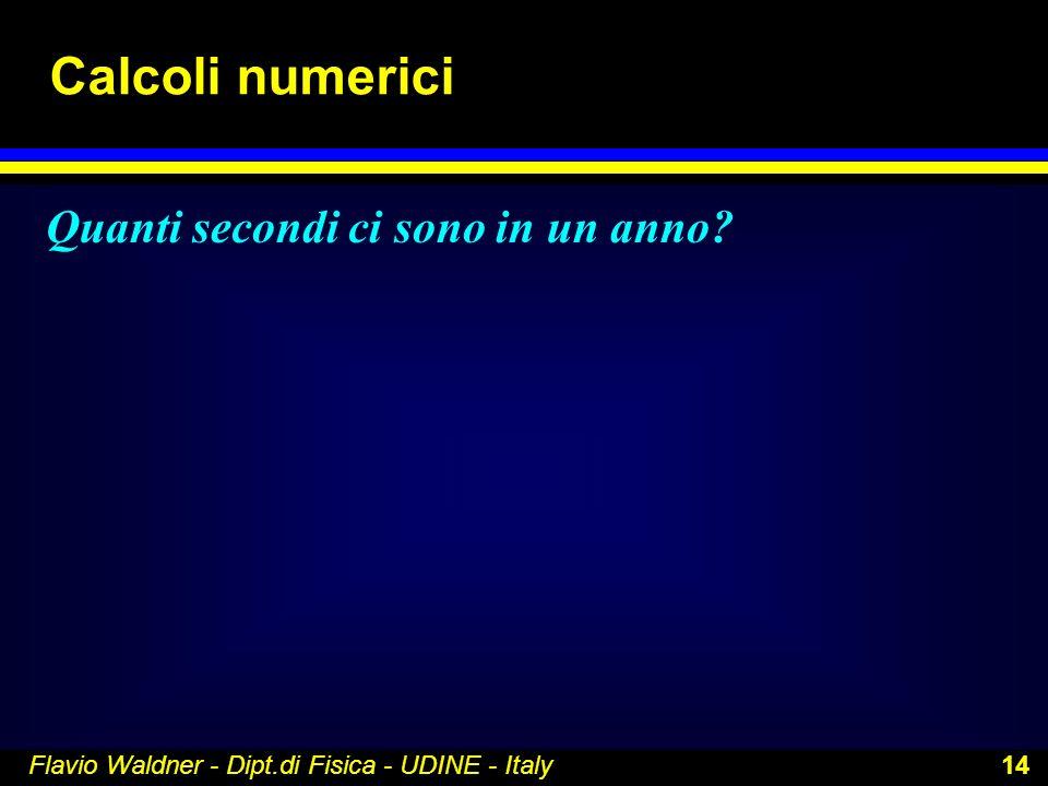 Calcoli numerici Quanti secondi ci sono in un anno