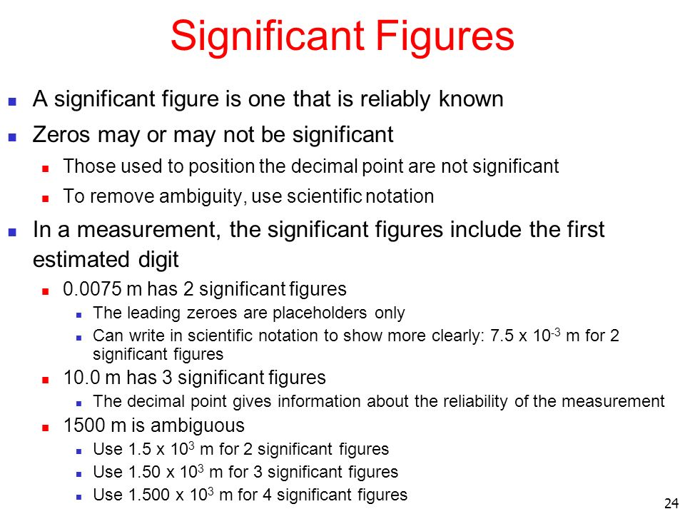 Significant Figures A significant figure is one that is reliably known