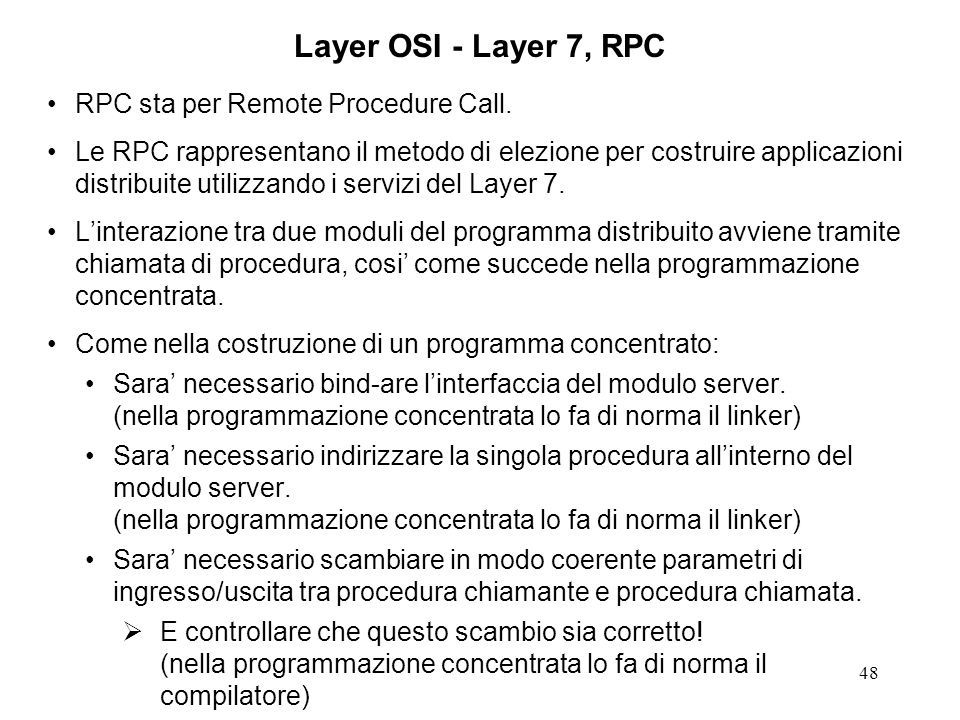 Layer OSI - Layer 7, RPC RPC sta per Remote Procedure Call.