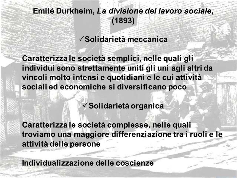 Emilé Durkheim, La divisione del lavoro sociale, (1893)
