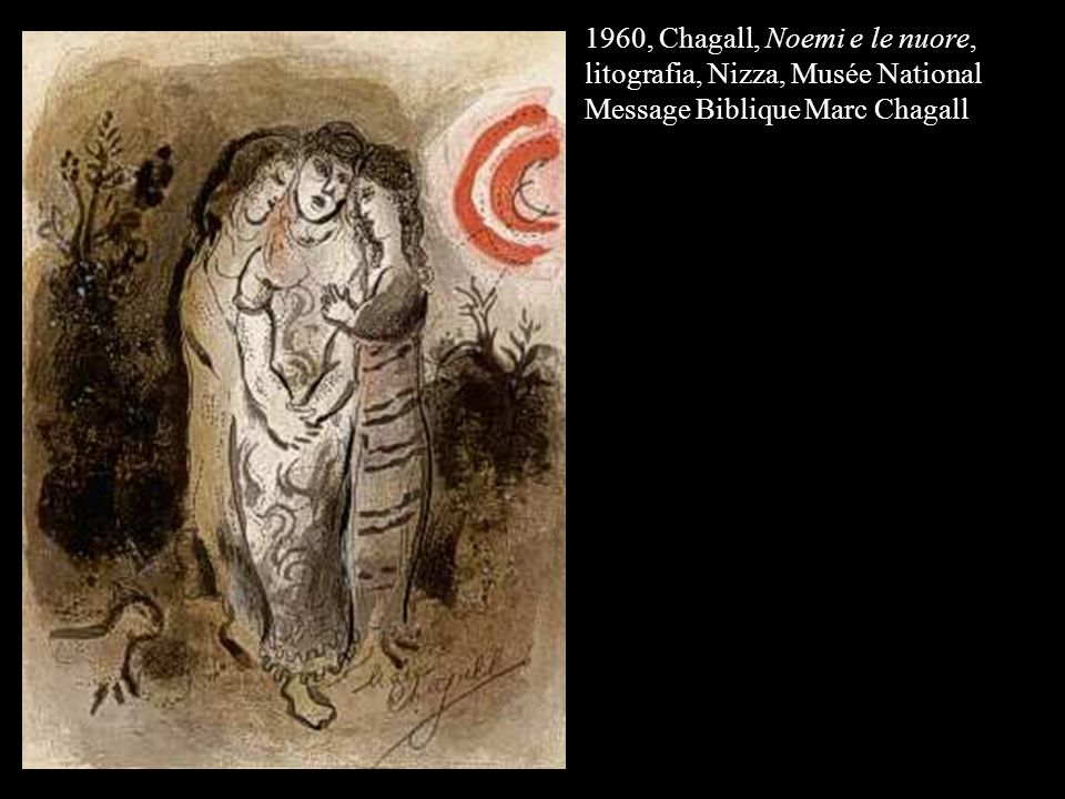 1960, Chagall, Noemi e le nuore, litografia, Nizza, Musée National Message Biblique Marc Chagall