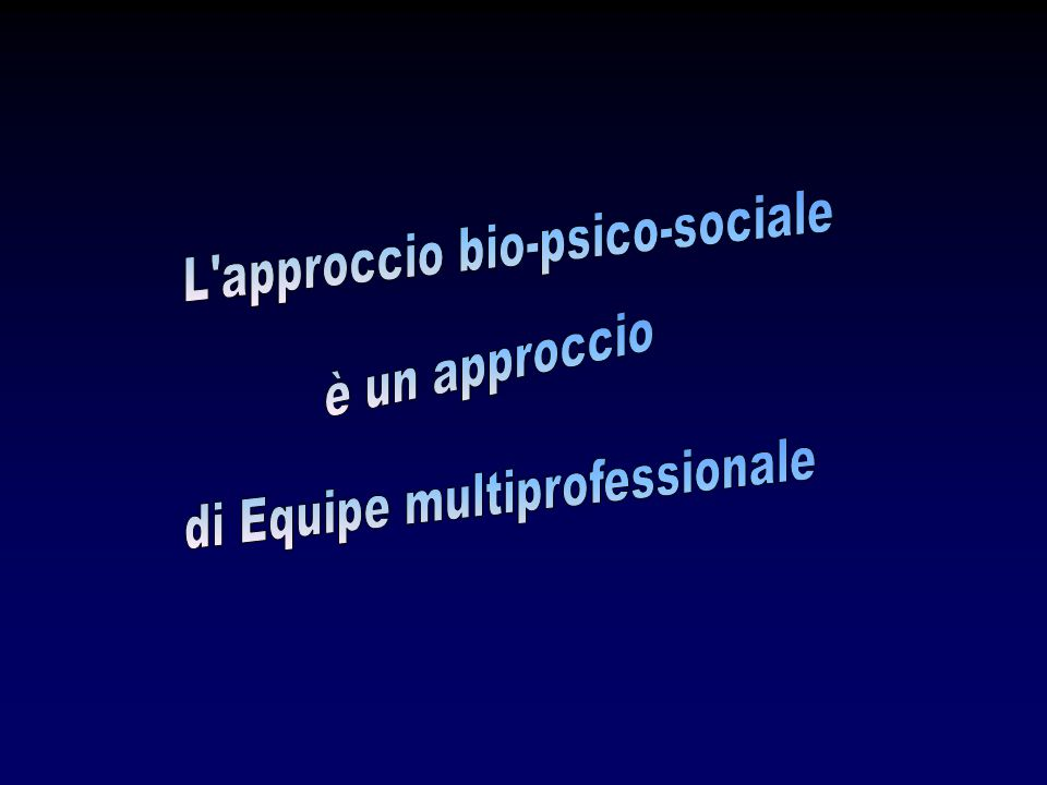 L approccio bio-psico-sociale