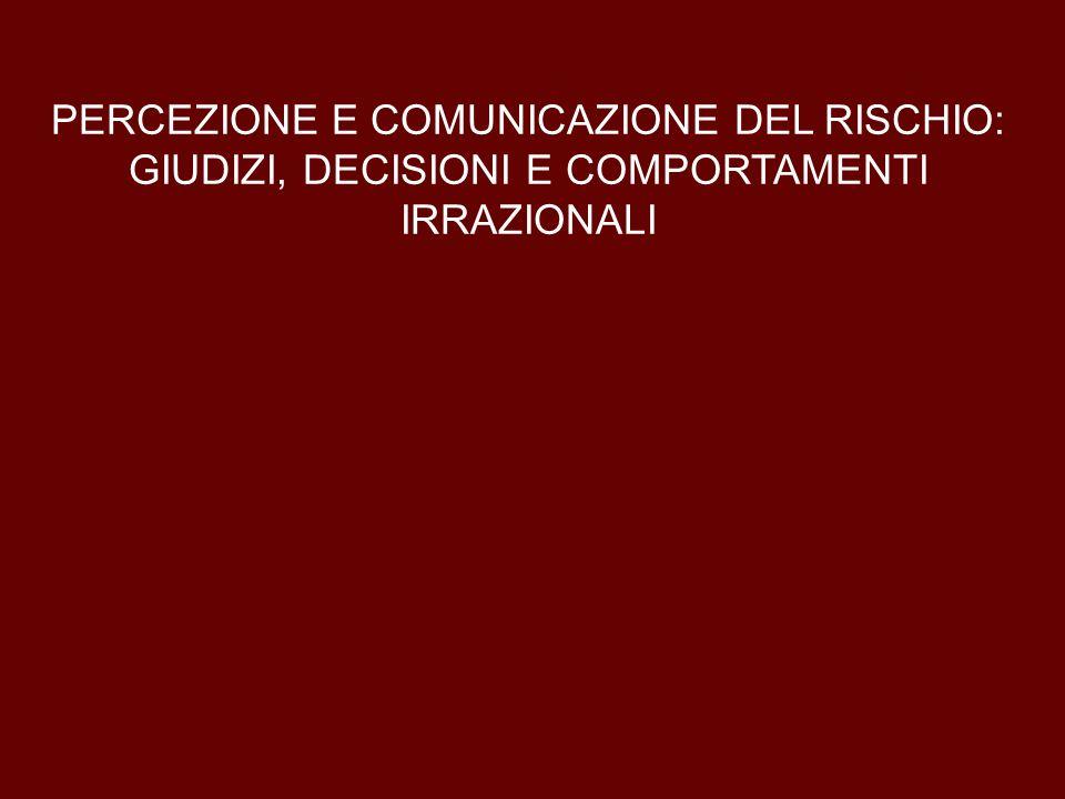 PERCEZIONE E COMUNICAZIONE DEL RISCHIO:
